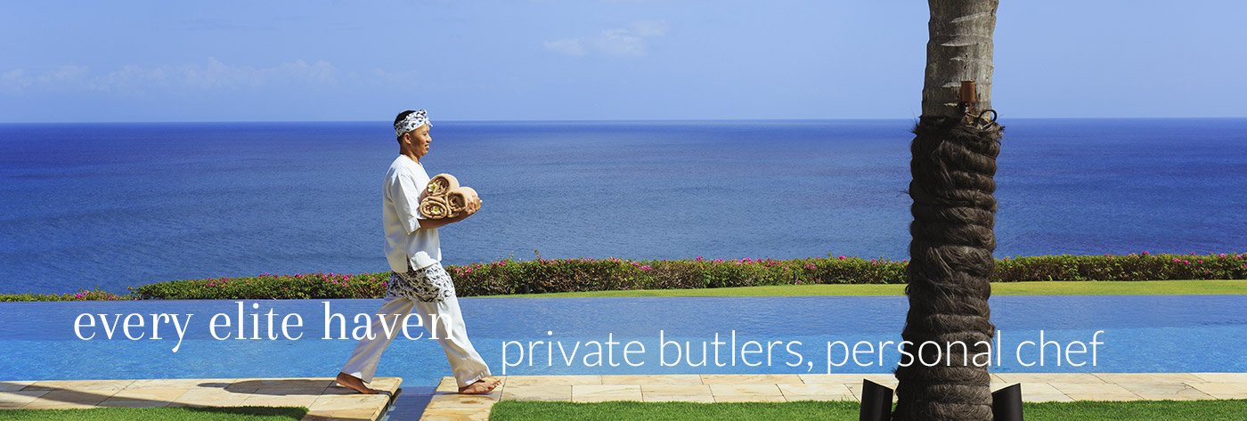 every elite haven – private butlers, personal chef